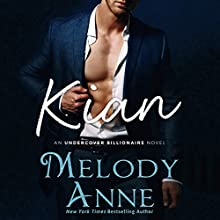 Kian: Undercover Billionaire, Book 1 Audiobook by Melody Anne Narrated by Kristin Watson Heintz