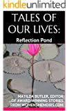 TALES OF OUR LIVES - Reflection Pond: Award-Winning Stories from WomensMemoirs.com