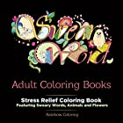 Swear Word Adult Coloring Book: Stress Relief Coloring Book featuring Sweary Words, Animals and Flowers