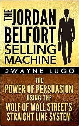 Amazon.com: The Jordan Belfort Selling Machine: The Power of ...