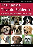 img - for The Canine Thyroid Epidemic: Answers You Need for Your Dog book / textbook / text book