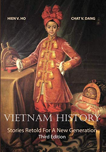 Vietnam History: Stories Retold for a New Generation Third Edition (Story Of Vietnam)