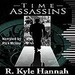 Time Assassins | R. Kyle Hannah