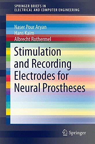 Stimulation and Recording Electrodes for Neural Prostheses (SpringerBriefs in Electrical and Computer Engineering)