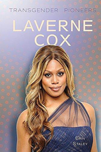 Laverne Cox  Transgender Pioneers