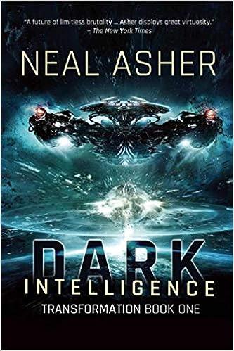 Amazon.com  Dark Intelligence  Transformation Book One (9781597808446)   Neal Asher  Books 6d9ff2805