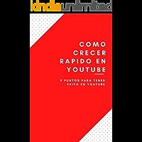 Como crecer rápido en Youtube: 9 puntos