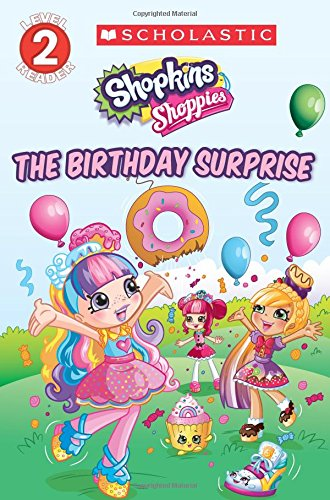 The Birthday Surprise (Shopkins: Shoppies: Level 2 Reader)