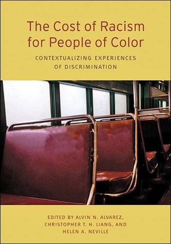 The Cost of Racism for People of Color Contextualizing Experiences of Discrimination (Division) (Cultural, Racial, and Ethnic Psychology)