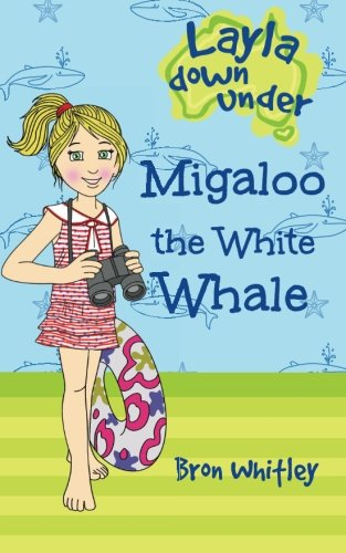 Migaloo the White Whale (Layla Down Under) (Volume 3) ebook