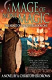 A Mage of None Magic, A. Christopher Drown, 0971881979