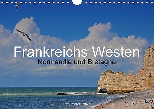 Frankreichs Westen – Normandie und Bretagne (Wandkalender 2017 DIN A4 quer)