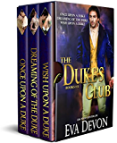 Dukes' Club Box Set: The First Three Scandalous Novels