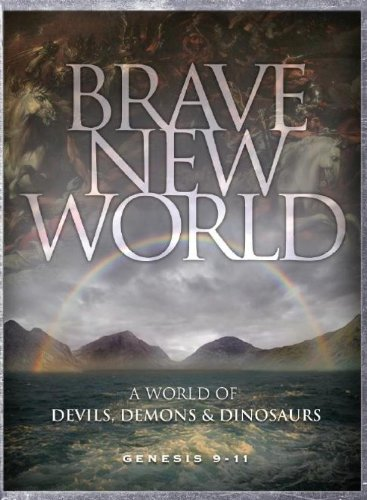 Brave New World: Devils, Demons & Dinosaurs