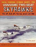USN/USMC Two-Seat Skyhawks: TA-4F, EA-4F, TA-4J and OA-4M (Naval Fighters)
