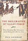 The Drillmaster of Valley Forge, Paul Douglas Lockhart, 0061451630