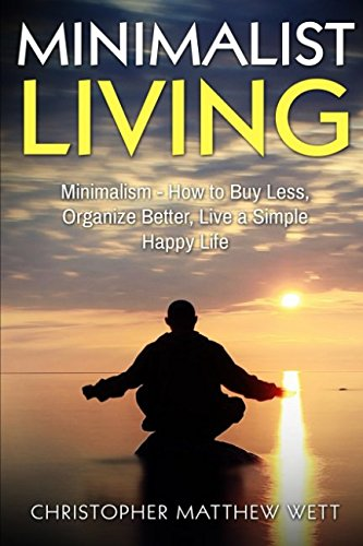 minimalist-living-minimalism-how-to-buy-less-organize-better-live-a-simple-happy-life