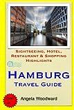 Hamburg Travel Guide: Sightseeing, Hotel, Restaurant & Shopping Highlights