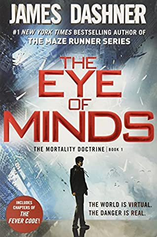 The Eye of Minds (The Mortality Doctrine, Book One) (Boys Action Books)