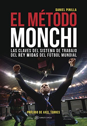 el-metodo-monchi-las-claves-del-sistema-de-trabajo-del-rey-midas-del-futbol-mundial-spanish-edition