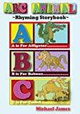 ABC ANIMAL Rhyming Storybook (The Alphabet Series 1)