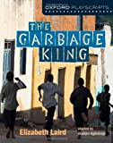 Download Oxford Playscripts: The Garbage King (New Oxford Playscripts) by Elzabeth Laird (2013-01-24) in PDF ePUB Free Online