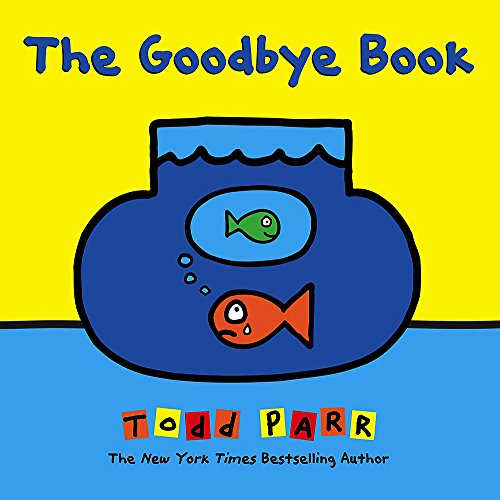 The Goodbye Book (Saying Bye To Your Best Friend)