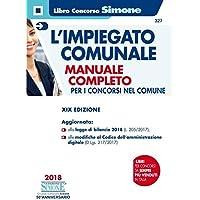 L'impiegato comunale. Manuale completo per i concorsi nel Comune