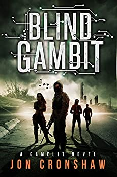 Blind Gambit: A GameLit novel by [Cronshaw, Jon]