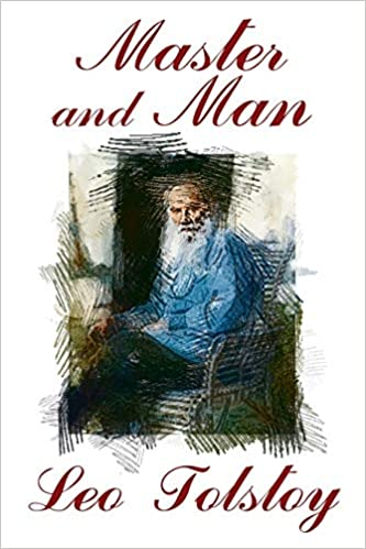 Download Master And Man By Leo Tolstoy Fiction Classics By Leo Tolstoy