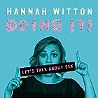 Doing It: Let's Talk About Sex Hörbuch von Hannah Witton Gesprochen von: Hannah Witton