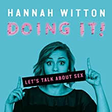 Doing It: Let's Talk About Sex Audiobook by Hannah Witton Narrated by Hannah Witton