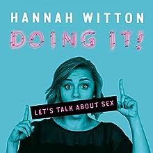 Doing It: Let's Talk About Sex | Livre audio Auteur(s) : Hannah Witton Narrateur(s) : Hannah Witton