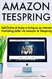 img - for Amazon Teespring: Sell Online & Make a Living as an Internet Marketing Seller via Amazon or Teespring (bundle) book / textbook / text book