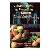 Vibrant Health from Your Kitchen, Bernard Jensen, 0932615015