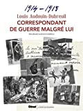 Image de Louis Audouin-Dubreuil, Correspondant de guerre malgré lui - Correspondances et notes 1914-1918