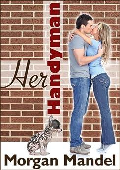 Her Handyman (Perfect Match Book 1) by [Mandel, Morgan]