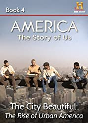 AMERICA The Story of Us Book 4: The City Beautiful (English Edition)