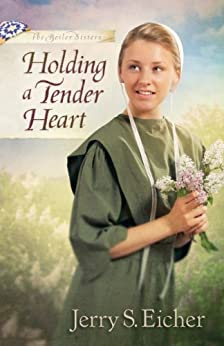 Holding a Tender Heart (The Beiler Sisters Book 1)