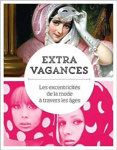 Lire un Extravagances - les excentricités de la mode à travers les âges pdf, epub ebook