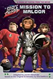 Mission to Malgor: A Price Stern Sloan Junior Novel (Space Chimps)