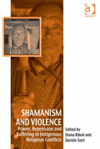 Shamanism and Violence: Power, Repression and Suffering in Indigenous Religious Conflicts (Vitality of Indigenous Religions) Pdf