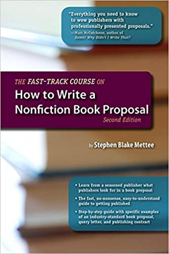 the fast track course on how to write a nonfiction book proposal 2nd edition great books for writ kindle edition by stephen blake mettee