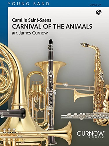 Curnow Music Carnival of the Animals (Grade 2.5 - Score Only) Concert Band Level 2 1/2 Arranged by James - Score Band Concert Curnow Only