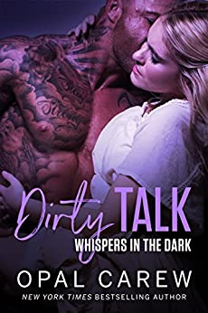Dirty Talk, Whispers in the Dark by [Carew, Opal]