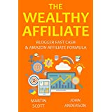The Wealthy Affiliate: Blogger Fast Cash & Amazon Affiliate Formula (2 in 1 bundle)
