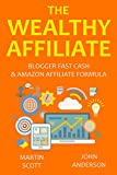THE WEALTHY AFFILIATE: Blogger Fast Cash & Amazon Affiliate Formula (2 in 1 bundle)