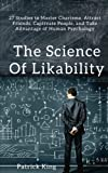 img - for The Science of Likability: 27 Studies to Master Charisma, Attract Friends, Captivate People, and Take Advantage of Human Psychology book / textbook / text book
