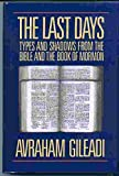 The Last Days: Types and Shadows from the Bible and the Book of Mormon