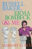 Russell Baker, Erma Bombeck, and Me, Margery Eliscu, 0912769270